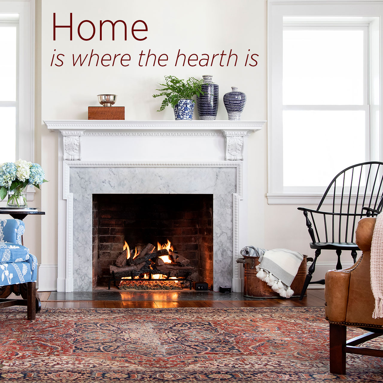 Home is where the hearth is.